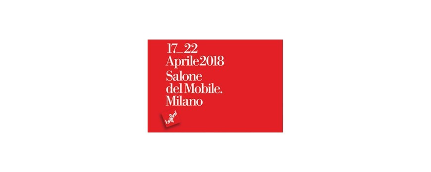 Salone del mobile 2018: what are you waiting for?